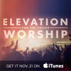 """Elevation Worship is releasing their new album, """"For the Honor"""" on Monday, November 21st!"""
