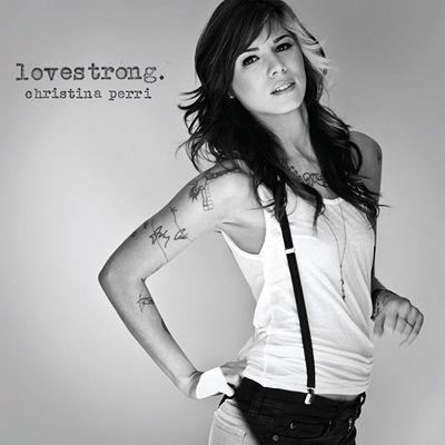 Lovestrong. – Christina Perri – Escuchar y descubrir música en Last.fm