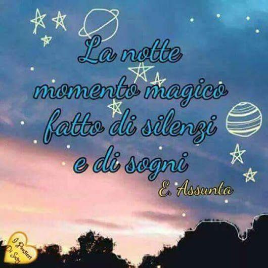 Notte Serena Liberi Buonanotte Notte E Buongiorno