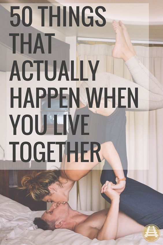The things that actually happen when you live together. Dating. Relationships. Marriage. Moving in together.