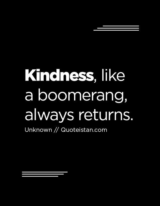 Kindness Is Like A Boomerang Essay Writing – 274710