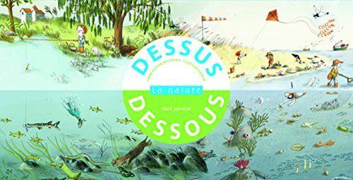 Amazon.fr - Dessus Dessous, la nature - Anne-Sophie Baumann, Clotilde Perrin - Livres