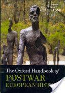 The Oxford handbook of postwar European history / edited by Dan Stone Publicación Oxford : University Press, 2012