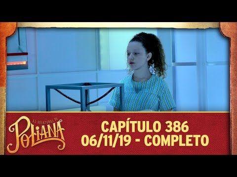 As Aventuras De Poliana Capitulo 386 06 11 19 Completo