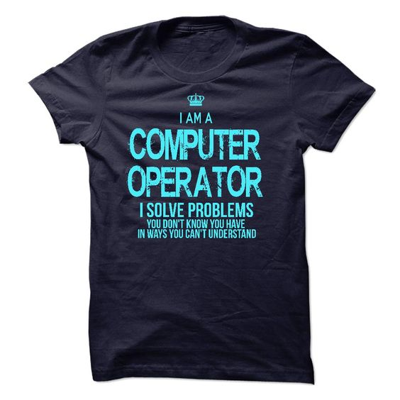 (Greatest Worth)- Order Now... I am a Computer Operator - Buy Now...