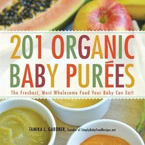 201 ORGANIC BABY PUREES / Cook Book forthehousewife.com