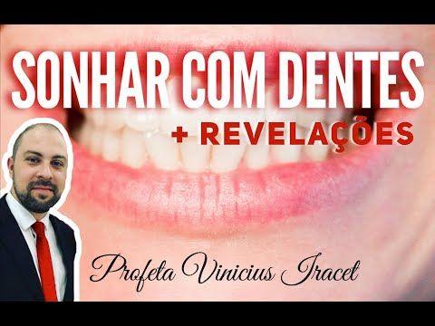 Sonhar Com Dentes Profeta Vinicius Iracet Youtube Palavra De