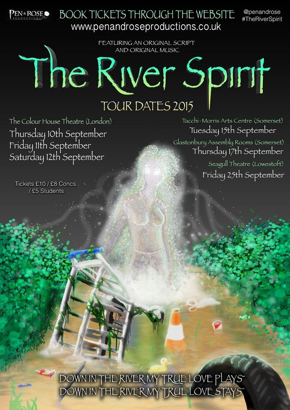 The River Spirit, tells the story of a small town and a dying river spirit. Pen & Rose productions are a theatre and events company based in South West London. Date(s): 10/09/2015 to 12/09/2015  Day(s): Thursday, Friday and Saturday Night  Time: 7.30pm  Tickets from: £8