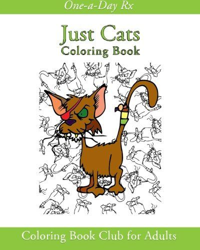 Introducing Just Cats Coloring Book Club For Adults OneaDay Rx Volume 1 Buy