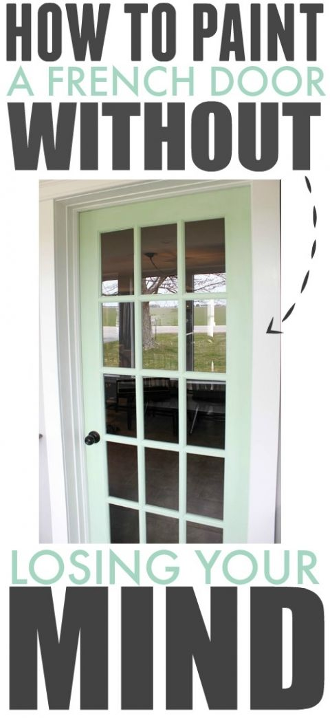 Believe It Or Not You Can Paint A French Door With Very Little Effort Frustration And Doesn T Have To Involve Hou Old Doors Diy