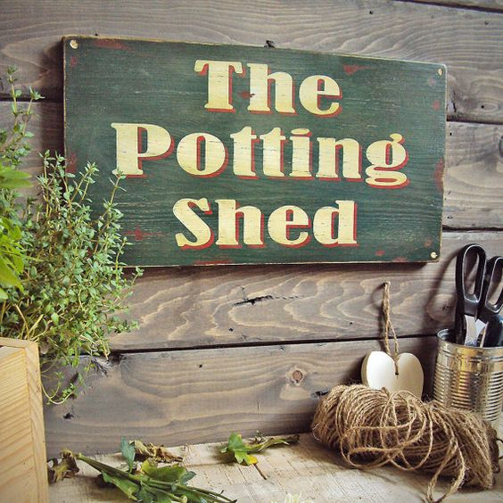 The potting shed i will make sign for grandma 39 s for Garden shed jokes