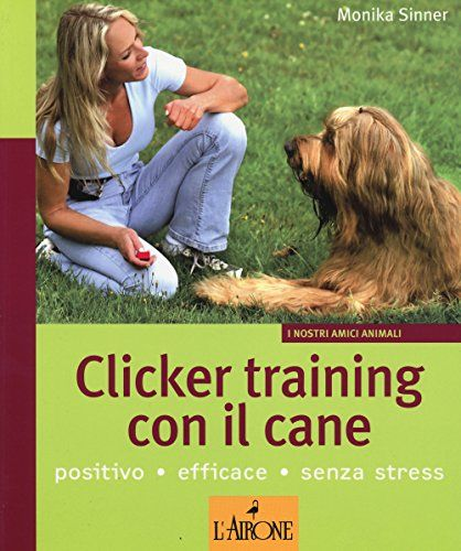 Clicker training con il cane di Monika Sinner http://www.amazon.it/dp/8864422188/ref=cm_sw_r_pi_dp_RifHvb04SYYSW
