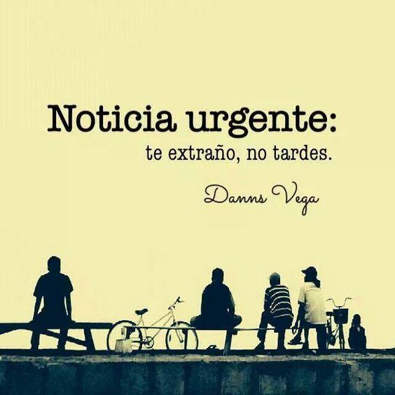 """""""Noticia urgente: te extraños, no tardes"""" #love #amor #frasesDeAmor http://www.unpedacitodecielo.com/frases-de-amor/"""