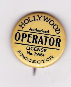 OLD HOLLYWOOD MOVIE OPERATER LICENSE PINBACK $135