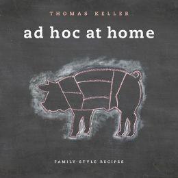 Ad Hoc at Home, Thomas Keller