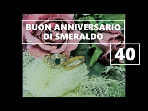Buon Anniversario Nozze Di Smeraldo 40 Anni Di Matrimonio Buongiorno Auguri Sposi Youtube Nel 2020 Buon Anniversario 40 Anniversario Di Matrimonio Anniversario