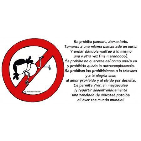 """Lámina """"Se prohibe prohibir""""  Se prohibe pensar demasiado, tomarse a una misma demasiado en serio. Y andar dándole vueltas a lo mismo..."""