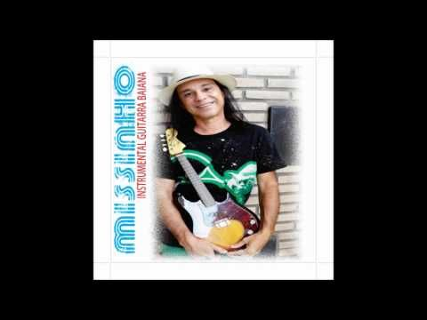 MISSINHO - INSTRUMENTAL GUITARRA BAIANA - Cd Completo (Full Album) - Sal...