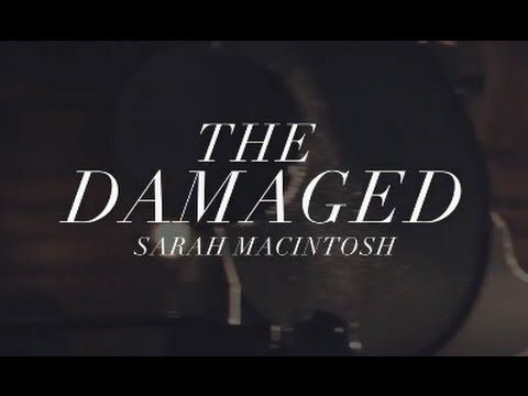 """SARAH MACINTOSH: """"The Damaged"""" - Live Performance .....this song is just beautiful"""