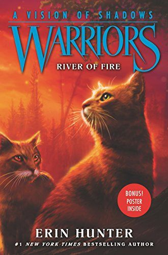 Pdf Read Warriors A Vision Of Shadows 5 River Of Fire By Erin Hunter Fire Warrior Warrior Cats Books Warrior