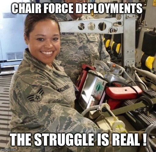 Image Tagged In Chair Force Playing Dress Up Air Force Humor Air Force Memes Military Humor Air Force