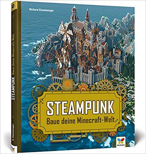 Steampunk Baue Deine Minecraft Welt Mit 3d Bauplanen Tipps Und