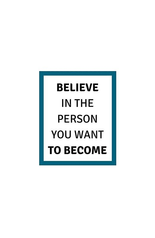Believe In The Person You Want To Become Canvas Print Positive