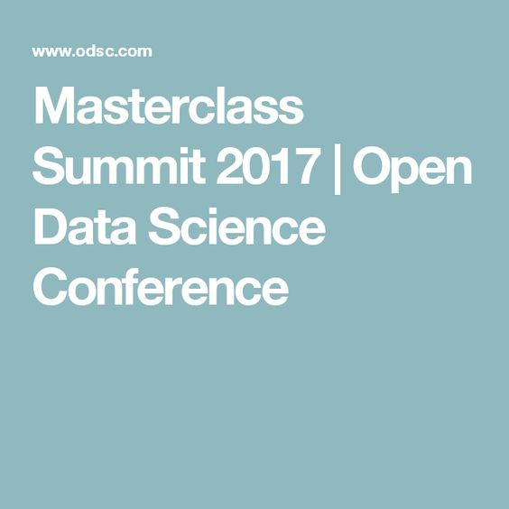 Masterclass Summit 2017 | Open Data Science Conference