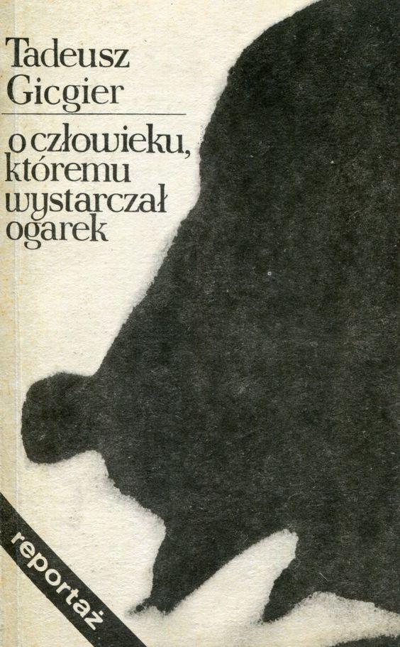 """""""O człowieku, któremu wystarczał ogarek"""" Tadeusz Gicgier Cover by Zdzisław Sosnowski Published by Wydawnictwo Iskry 1979"""