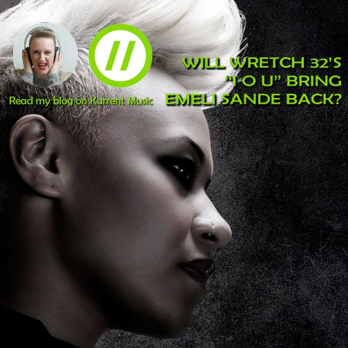 Will the collaboration with Wretch 32 bring Emeli Sande back?