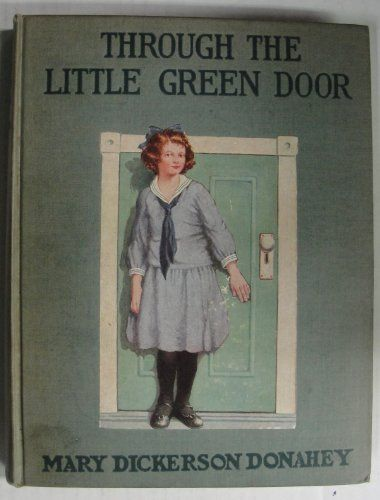 1910, Through the Little Green Door by Mary Dickerson Donahey: