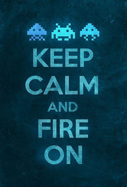 Keep calm and fire on, destroy them! Keep calm, keep calm.