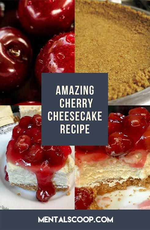 Amazing Cherry Cheesecake Recipe Mental Scoop Recipe In 2020 Cherry Cheesecake Recipe Cheesecake Recipes Cherry Cheesecake