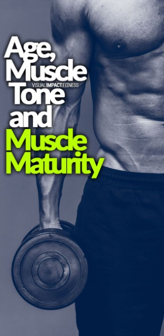 Age Muscle Tone And Muscle Maturity Muscle Tone Total Body Toning Workout Plan For Men