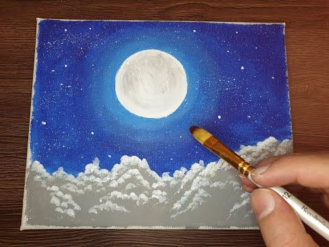 رسم القمر مع الغيوم باستخدام الوان اكريليك Draw The Moon With Clouds Using Acrylic Colors Youtube Painting Acrylic Painting Art
