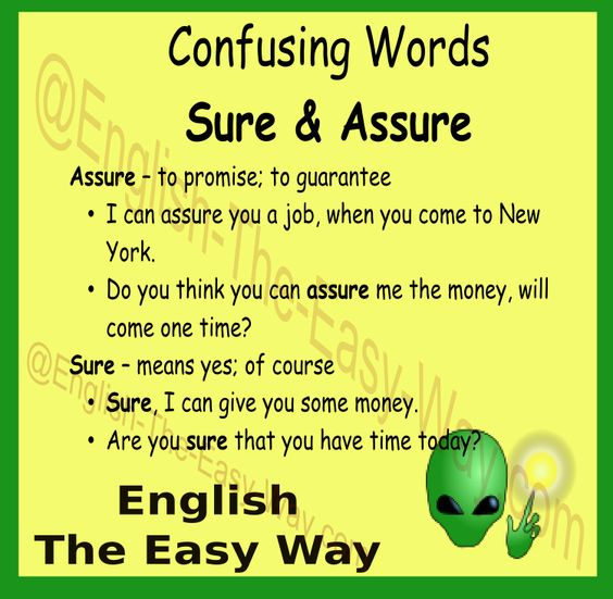 I am _____ I can come today. 1. sure 2. assure #ConfusingWord