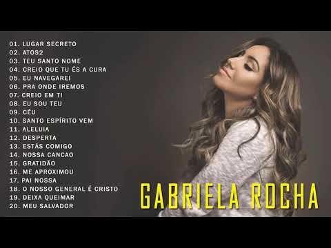 Gabriela Rocha As 20 Melhores E Mais Tocadas 2019 Youtube Com