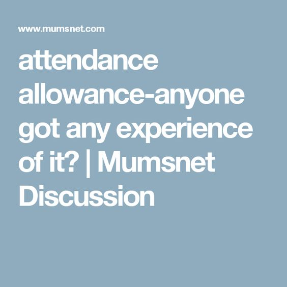 attendance allowance-anyone got any experience of it? Mumsnet - attendance allowance form