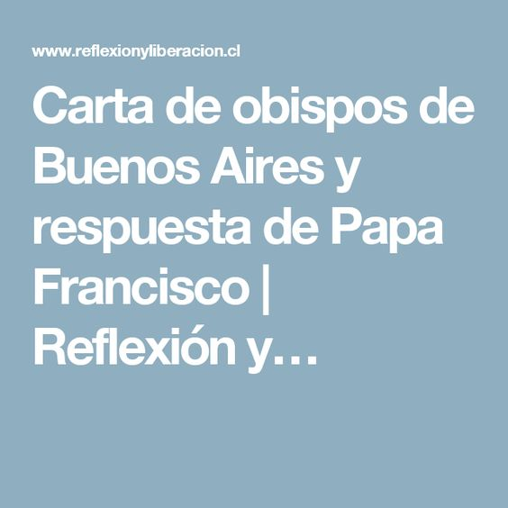 Carta de obispos de Buenos Aires y respuesta de Papa Francisco | Reflexión y…