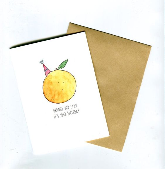 Orange You Glad It S Your Birthday Funny Birthday Card