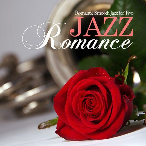 VA - Jazz Romance: Romantic Smooth Jazz for Two (2017)