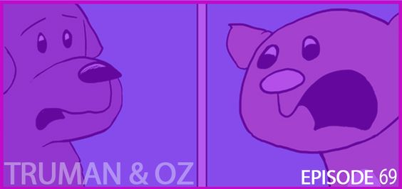 Pet Comic Strip: Truman and Oz (Episode 69)