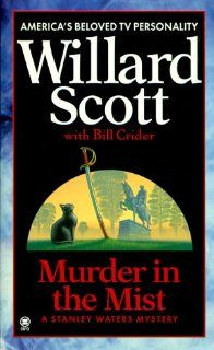 Murder in the Mist (Stanley Waters Mysteries): Willard Scott, Bill Crider: 9780451192981: Amazon.com: Books