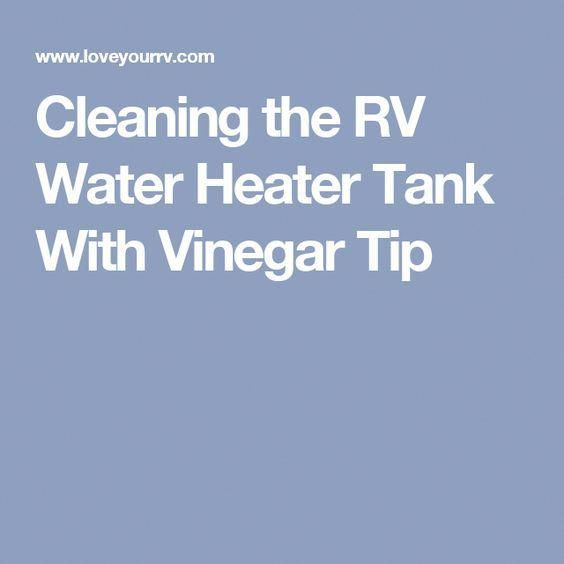 Cleaning The Rv Water Heater Tank With Vinegar Tip Solarpanels Solarenergy Solarpower Solargenerator Solarpanelkits Sola Rv Water Rv Water Heater Water Heater