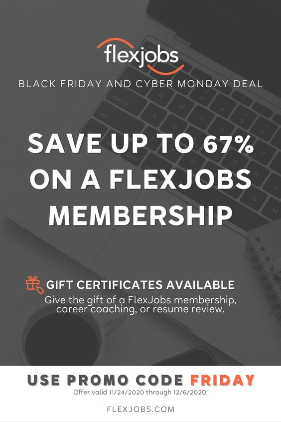Flexjobs Black Friday Cyber Monday Deal Save Up To 67 On Memberships In 2020 Flexible Jobs Work From Home Jobs Work From Home Companies