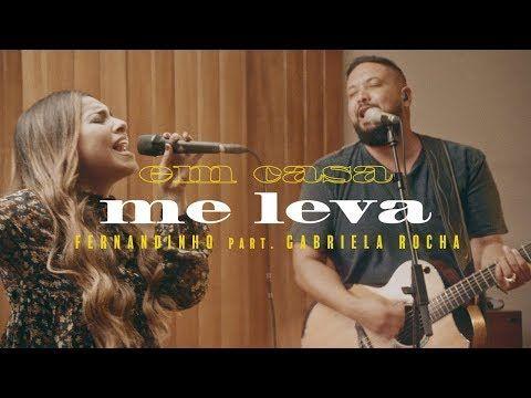 Fernandinho Me Leva Feat Gabriela Rocha Em Casa Youtube