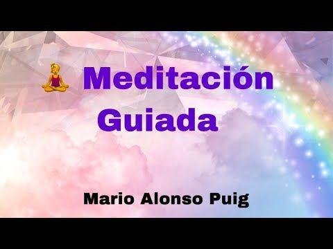 Meditación Guiada Mario Alonso Puig Sumérgete En Tu Paz Interior Y Comprende Mejor Tu Mente Youtube Meditaciones Guiadas Meditacion Mente