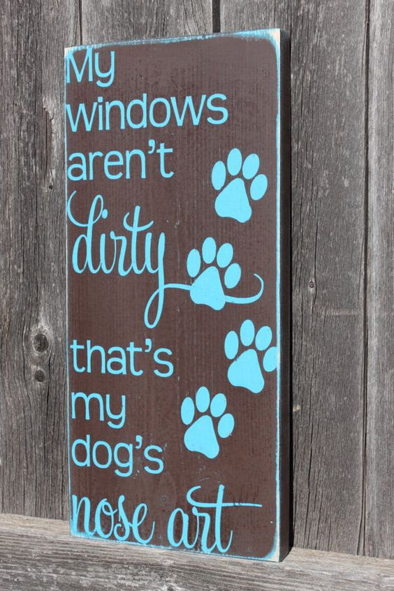 This listing is for a unique, distressed sign made from reclaimed wood when available. It says, My windows arent dirty, thats my dogs nose art. This sign would make the perfect gift for a dog lover {especially one with dirty windows!} It includes a stainless steel wire attached to the back for easy hanging. This listing is for a wooden dog sign measuring approximately 12x5.5x0.75. COLOR CHART: Please see our color chart on the last picture of the listing. Specify the colors you would like f...