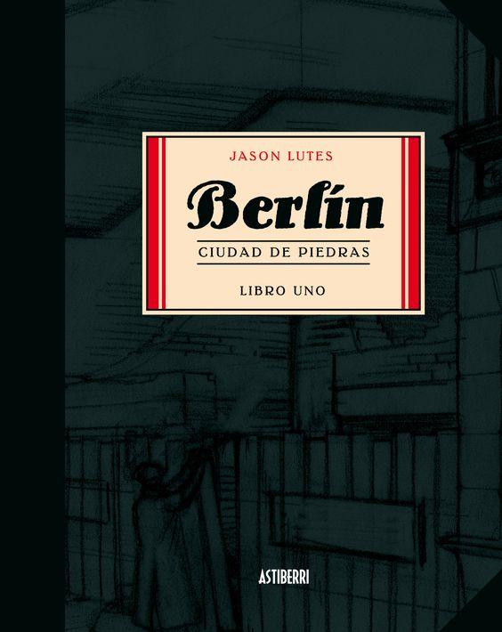 Berlín libro 1. Ciudad de piedras de Jason Lutes