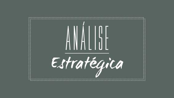 Parte 8: A análise estratégica